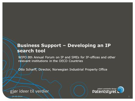 Business Support – Developing an IP search tool WIPO 8th Annual Forum on IP and SMEs for IP-offices and other relevant institutions in the OECD Countries.