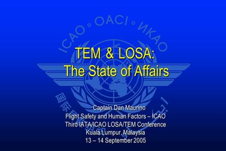 TEM & LOSA: The State of Affairs