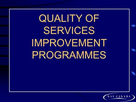 QUALITY OF SERVICES IMPROVEMENT PROGRAMMES