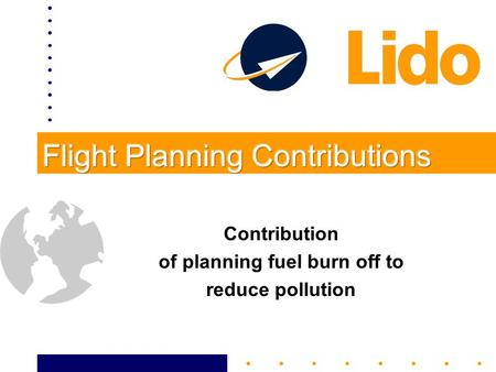 Contribution of planning fuel burn off to reduce pollution.