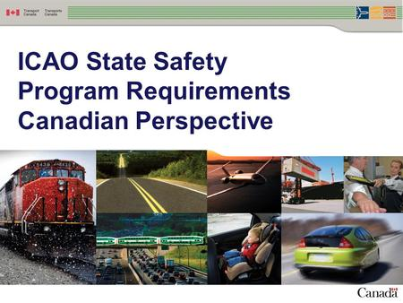 1 ICAO State Safety Program Requirements Canadian Perspective.