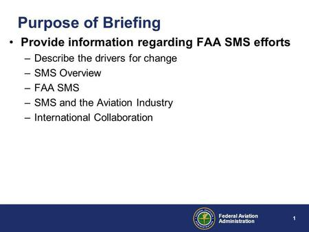 Purpose of Briefing Provide information regarding FAA SMS efforts