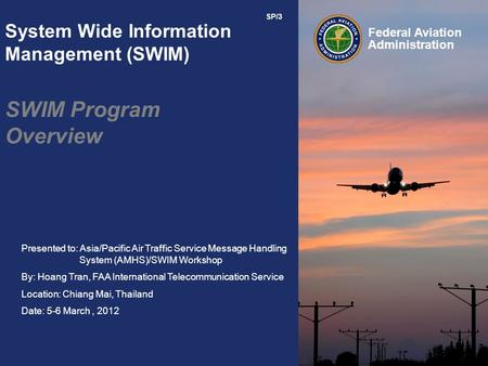 Presented to: Asia/Pacific Air Traffic Service Message Handling System (AMHS)/SWIM Workshop By: Hoang Tran, FAA International Telecommunication Service.