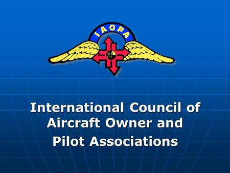 International Council of Aircraft Owner and Pilot Associations.