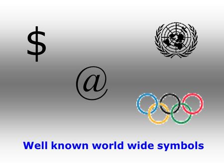 Well known world wide symbols. E-LOGO for MRTDs Joint cooperation DCFWG & NTWG TAG 15 Montreal, 17 – 21 May 2004.