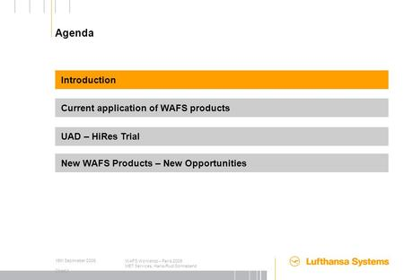15th Septmeber 2009 Chart 0 WAFS Workshop – Paris 2009 MET Services, Hans-Rudi Sonnabend Application of WAFS Products Hans-Rudi Sonnabend Lufthansa System.