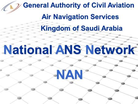NAN National ANS Network General Authority of Civil Aviation