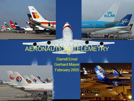 Darrell Ernst Gerhard Mayer February 2005 AERONAUTICAL TELEMETRY.