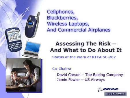 03/16/2005 1 Status of the work of RTCA SC-202 Co-Chairs:
