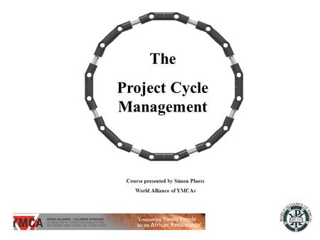 The Project Cycle Management Course presented by Simon Pluess World Alliance of YMCAs.