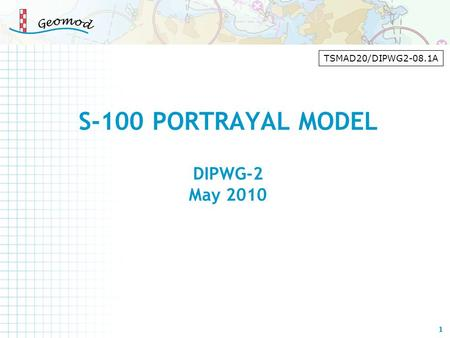 S-100 PORTRAYAL MODEL DIPWG-2 May 2010