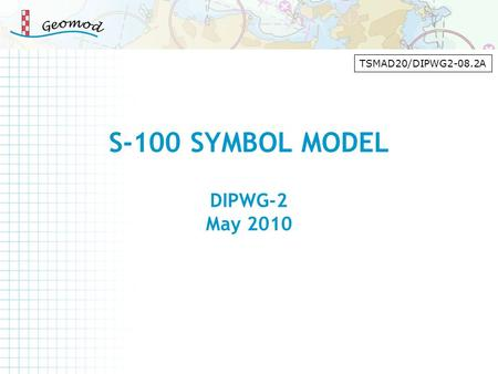 TSMAD20/DIPWG2-08.2A S-100 SYMBOL MODEL DIPWG-2 May 2010.