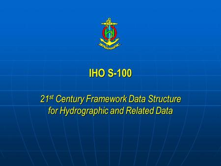 "Reference ""IHO S The New Hydrographic Geospatial Standard for Marine Data and Information"" R. Ward, L. Alexander, B. Greenslade"
