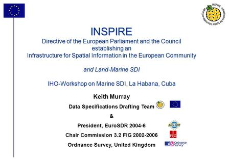 1 INSPIRE Directive of the European Parliament and the Council establishing an Infrastructure for Spatial Information in the European Community and Land-Marine.