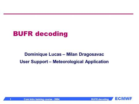 BUFR decoding Dominique Lucas – Milan Dragosavac