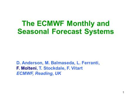 The ECMWF Monthly and Seasonal Forecast Systems