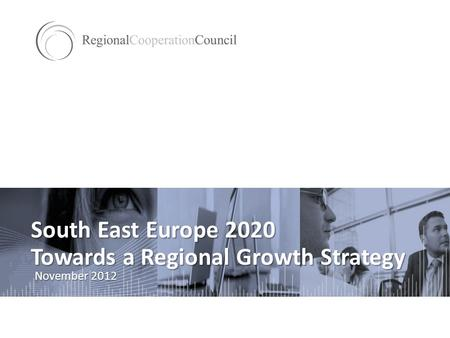 South East Europe 2020 Towards a Regional Growth Strategy November 2012.