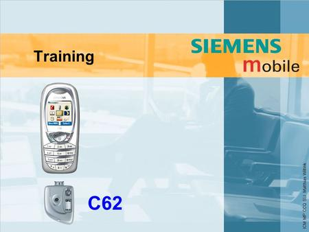 ICM MP CCQ SLI Matthias Wiltink C62 Training. © Siemens, 2003 ICM MP CCQ SLI Matthias Wiltink, Content Colour Concept Target Group Performance Highlights.