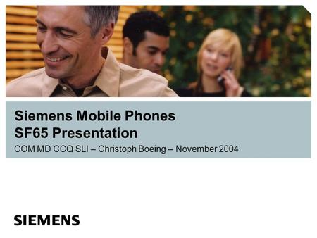 COM MD CCQ SLI – Christoph Boeing – November 2004 Siemens Mobile Phones SF65 Presentation.