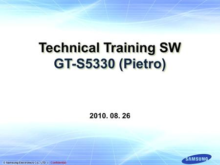 Technical Training SW GT-S5330 (Pietro) 2010. 08. 26.