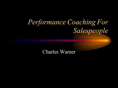 Performance Coaching For Salespeople Charles Warner.