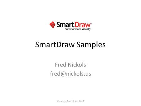 SmartDraw Samples Fred Nickols Copyright Fred Nickols 2010.