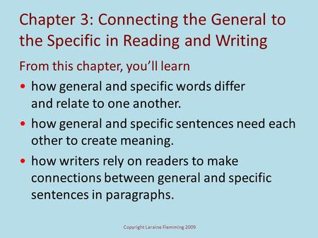 Chapter 3: Connecting the General to the Specific in Reading and Writing From this chapter, youll learn how general and specific words differ and relate.