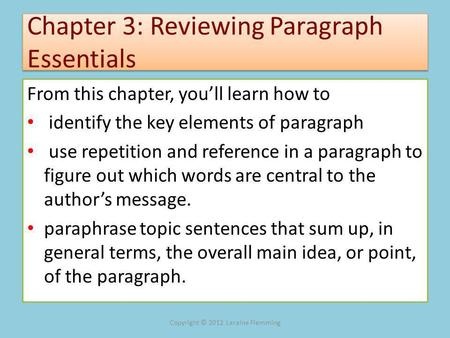 Chapter 3: Reviewing Paragraph Essentials From this chapter, youll learn how to identify the key elements of paragraph use repetition and reference in.