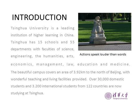 INTRODUCTION Tsinghua University is a leading institution of higher learning in China. Tsinghua has 15 schools and 55 departments with faculties of science,
