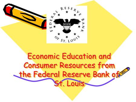 Economic Education and Consumer Resources from the Federal Reserve Bank of St. Louis.