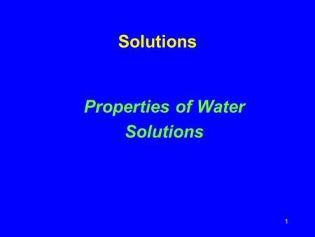 1 Solutions Properties of Water Solutions 2 Predict the % water in the following foods.