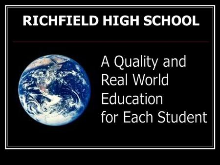 RICHFIELD HIGH SCHOOL. Dr. Jill Johnson, Principal Teresa Rosen, Assistant Principal Kelly Johnson, Teacher and Staff Dev.
