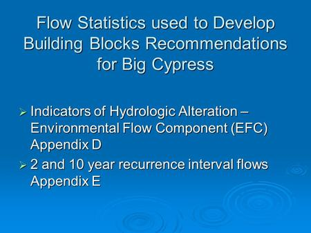 Flow Statistics used to Develop Building Blocks Recommendations for Big Cypress Indicators of Hydrologic Alteration – Environmental Flow Component (EFC)