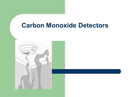 Carbon Monoxide Detectors. Carbon monoxide is a gas created by incomplete burning of fuels. Carbon monoxide is colorless, odorless and tasteless, but.