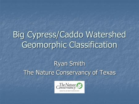 Big Cypress/Caddo Watershed Geomorphic Classification