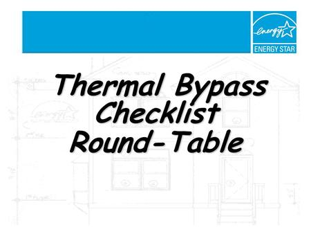 Thermal Bypass Checklist Round-Table Thermal Bypass Checklist Round-Table.