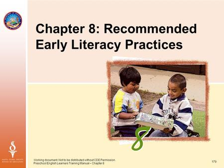 Working document. Not to be distributed without CDE Permission. Preschool English Learners Training Manual – Chapter 8 179 Chapter 8: Recommended Early.