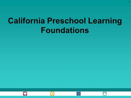 1 California Preschool Learning Foundations. 2 Outcomes Increase your understanding of the California Preschool Learning Foundations, including: why they.