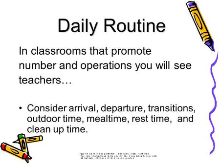 In classrooms that promote number and operations you will see teachers… Consider arrival, departure, transitions, outdoor time, mealtime, rest time, and.