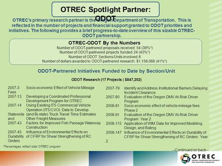 OTREC Spotlight Partner: ODOT OTRECs primary research partner is the Oregon Department of Transportation. This is reflected in the number of projects and.