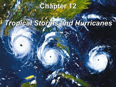 Tropical Storms and Hurricanes