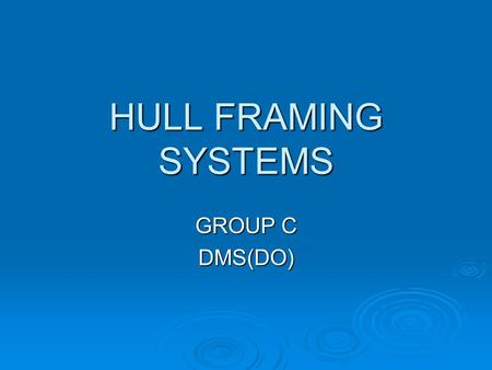 HULL FRAMING SYSTEMS GROUP C DMS(DO).