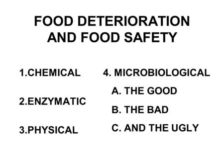 FOOD DETERIORATION AND FOOD SAFETY