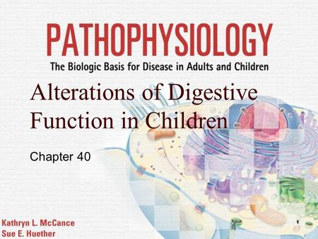 1 Alterations of Digestive Function in Children Chapter 40.