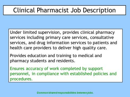 Clinical Pharmacist Job Description Under limited supervision, provides clinical pharmacy services including primary care services, consultative services,