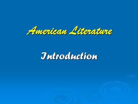 American Literature Introduction. Historical Background 1.Early history: 1) In 1542, Christopher Columbus found the new continent called America. 2) In.