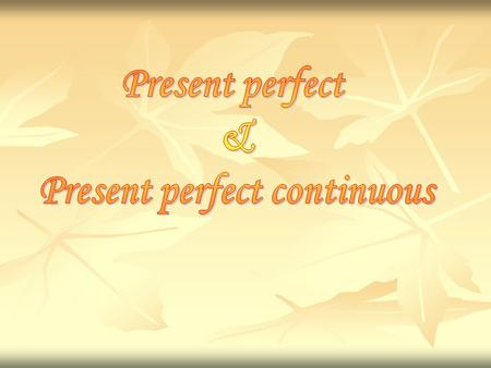 Present perfect tense Usage: The present perfect tense p puts emphasis on the result Ex: She has written five letters. e expresses an action that is still.