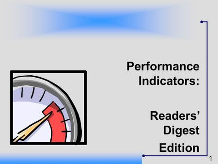 1 Performance Indicators: Readers Digest Edition.