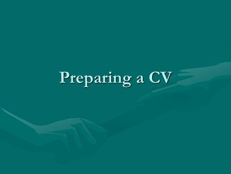 Preparing a CV. The first step to getting a job A curriculum vitae is a marketing tool. With your curriculum viate, commonly referred to as a CV or a.