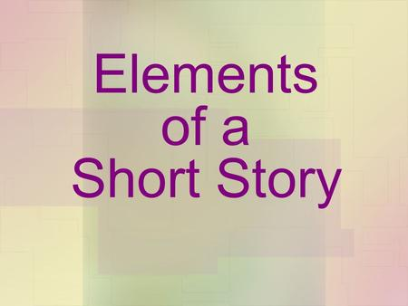 Elements of a Short Story. Fiction Refers to works of prose that have imaginary elements. It can be inspired by actual events and real people. Two major.